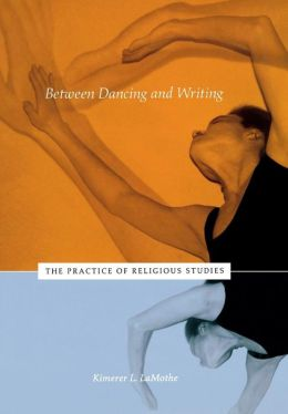 Between Dancing and Writing: The Practice of Religious Studies