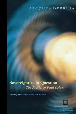 Sovereignties in Question: The Poetics of Paul Celan