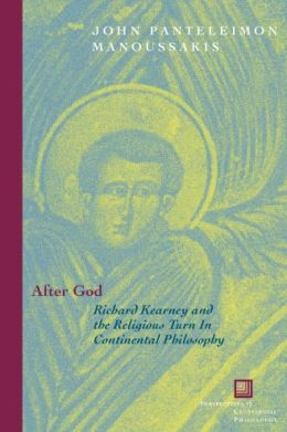 After God: Richard Kearney and the Religious Turn in Continental Philosophy