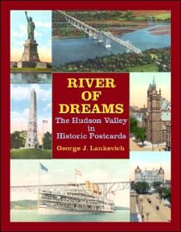 River of Dreams: The Hudson Valley in Historic Postcards