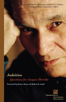 Judeities: Questions for Jacques Derrida