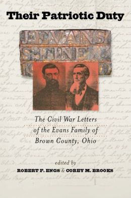 Their Patriotic Duty: The Civil War Letters of the Evans Family of Brown County, Ohio