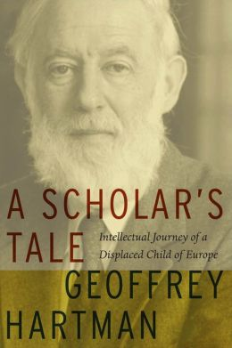 A Scholar's Tale: Intellectual Journey of a Displaced Child of Europe