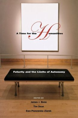 A Time for the Humanities: Futurity and the Limits of Autonomy