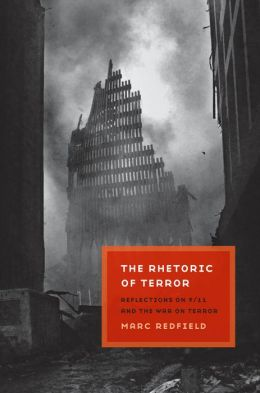 The Rhetoric of Terror: Reflections on 9/11 and the War on Terror
