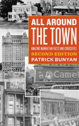 All Around the Town: Amazing Manhattan Facts and Curiosities, Second Edition
