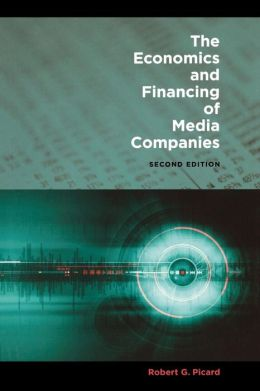 The Economics and Financing of Media Companies: Second Edition