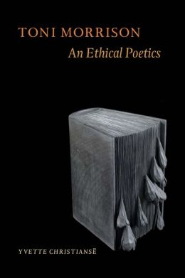 Toni Morrison: An Ethical Poetics