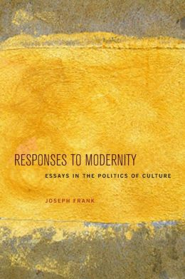 Responses to Modernity: Essays in the Politics of Culture