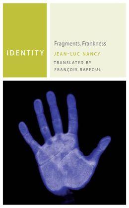 Identity: Fragments, Frankness