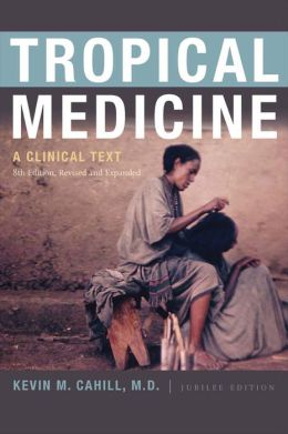 Tropical Medicine: A Clinical Text, 8th Edition, Revised and Expanded