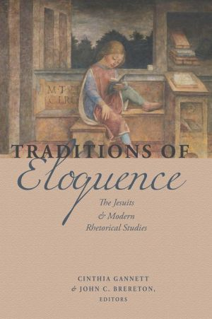 Traditions of Eloquence: The Jesuits and Modern Rhetorical Studies