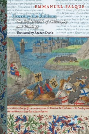 Crossing the Rubicon: The Borderlands of Philosophy and Theology
