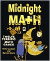 Midnight Math: Twelve Terrific Math Games