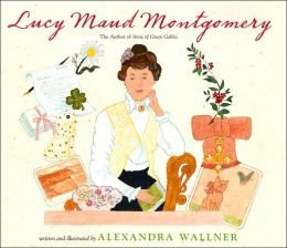 Lucy Maud Montgomery: The Author of Anne of Green Gables