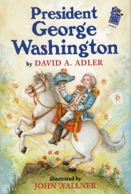 President George Washington: A Holiday House Reader