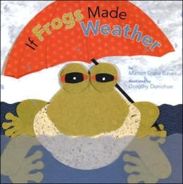 If Frogs Made the Weather