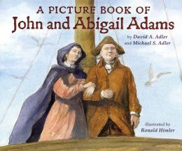 A Picture Book of John and Abigail Adams (Picture Book Biography Series)