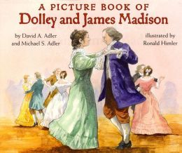 A Picture Book of Dolley and James Madison