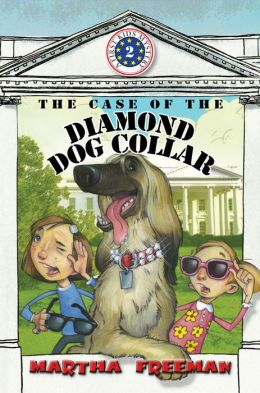 The Case of the Diamond Dog Collar: A First Kids Mystery