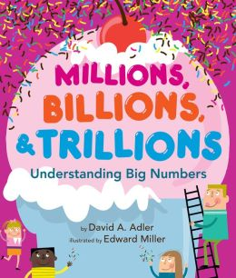 Millions, Billions, and Trillions