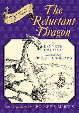 The Reluctant Dragon: The Seventy-Fifth Anniversary Edition