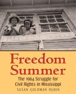 Freedom Summer: The 1964 Struggle for Civil Rights in Mississippi