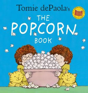 Tomie dePaola's The Popcorn Book (40th Anniversary Edition)