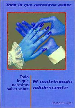 Todo lo que necesitas saber sobre matrimonio adolescente (Everything You Need to Know about Teen Marriage)