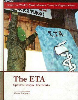 The ETA (Inside the World's Most Infamous Terrorist Organizations Series): Spain's Basque Terrorists