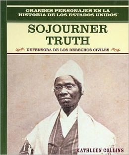Sojourner Truth: Defensora de Los Derechos Civiles