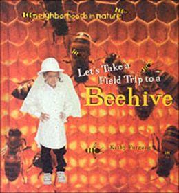 Let's Take a Trip to a Beehive