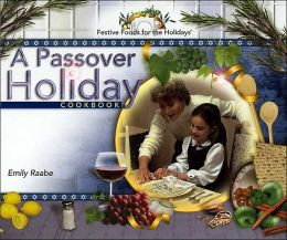 Passover Holiday Cookbook (Festive Foods for the Holidays Series)