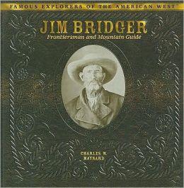 Jim Bridger: Frontiersman and Mountain Guide
