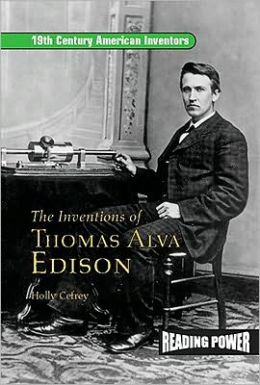 an analysis of thomas alva edisons character and inventions Summary at the height of his fame thomas alva edison was hailed as the  but  as randall stross makes clear in this critical biography of the man who is.