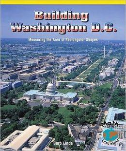 Building Washington, D. C.: Measuring the Area of Rectangular Shapes