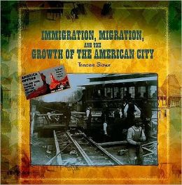 Immigration, Migration, and the Growth of the American City
