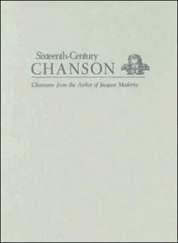 Sixteenth-Century Chanson Volume 27 Chansons Published by Jacques Moderne: Le Parangon des Chansons. Septiesme Livre Contenant XXVII Chansons... (Lyons, 1540) and le Parangon des Chansons. Huytiesme Livre Contenant XXX Chansons... (Lyons, 1541)