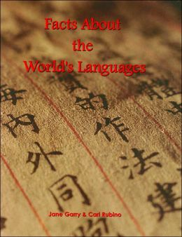 Facts about the World's Languages: An Encyclopedia of the World's Major Languages, past and Present