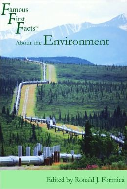 Famous First Facts about the Environment