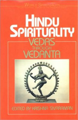 Hindu Spirituality I: Vedas through Vedanta (World Spirituality #6)