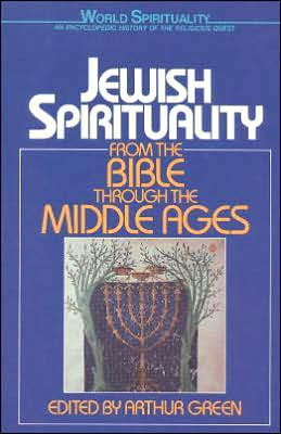Jewish Spirituality: From the Bible to the Middle Ages