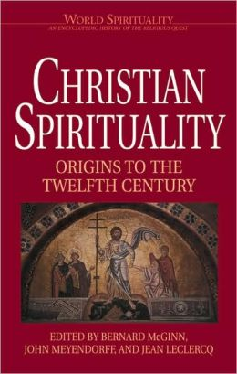 Christian Spirituality: Origins to the Twelfth Century