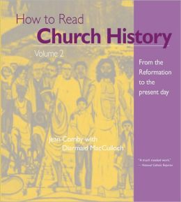 How to Read Church History: From Reformation to Present Day
