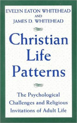 Christian Life Patterns: The Psychological Challenges and Religious Invitations of Adult Life