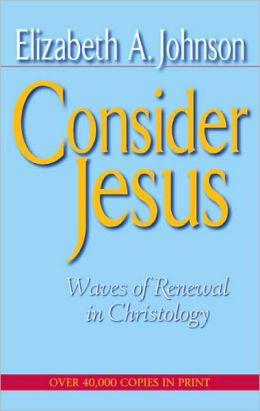 Consider Jesus: Waves of Renewal in Contemporary Christology