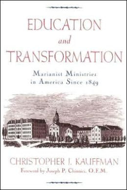 Education and Transformation: Marianist Ministries in America Since 1849