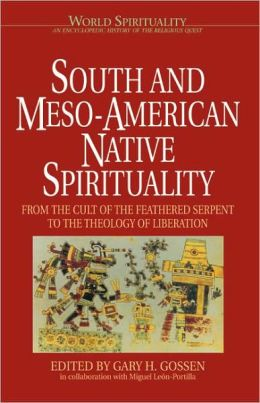 South and Meso-American Native Spirituality: From the Cult of the Feathered Serpent to the Theology of Liberation