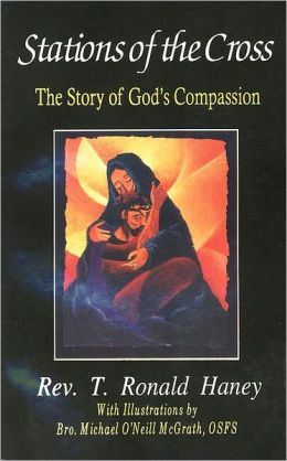 Stations of the Cross: The Story of God's Compassion
