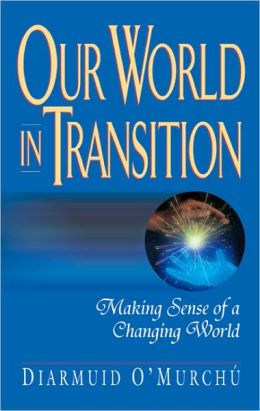 Our World in Transition: Making Sense of a Changing World